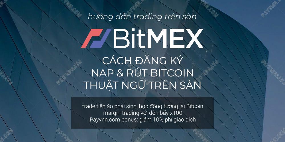 BitMex Là Gì? Hướng Dẫn Đăng Ký Sàn BitMEX Dành Cho Trader [Cập Nhật