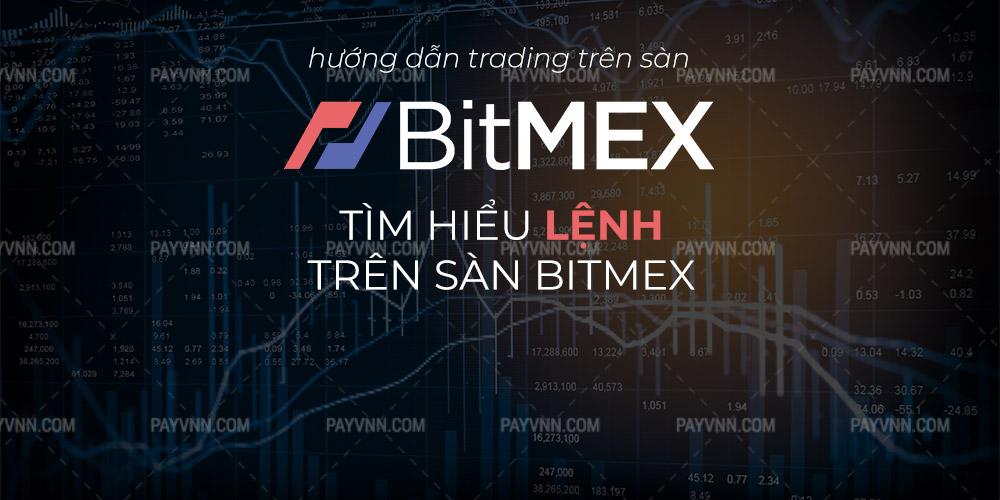 Cac lenh Trade tren san BitMEX