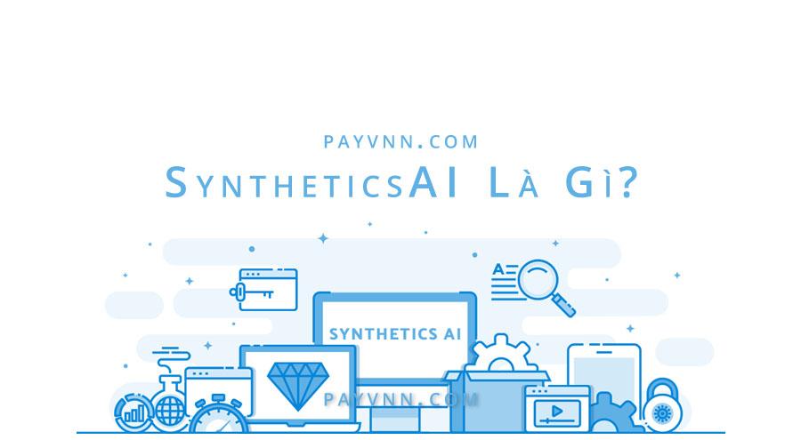 SyntheticsAI Là Gì?