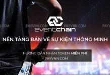 Giới thiệu dự án Eventchain Hướng dẫn nhận token miễn phí
