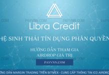 Libra Credit ICO Huong Dan Tham Gia Airdrop cung PayVNN