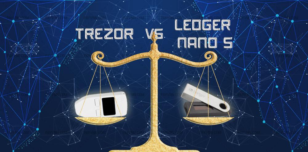 So sánh ví cứng Trezor vs Ledger Nano S