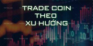 Trade Coin Theo Xu Huong