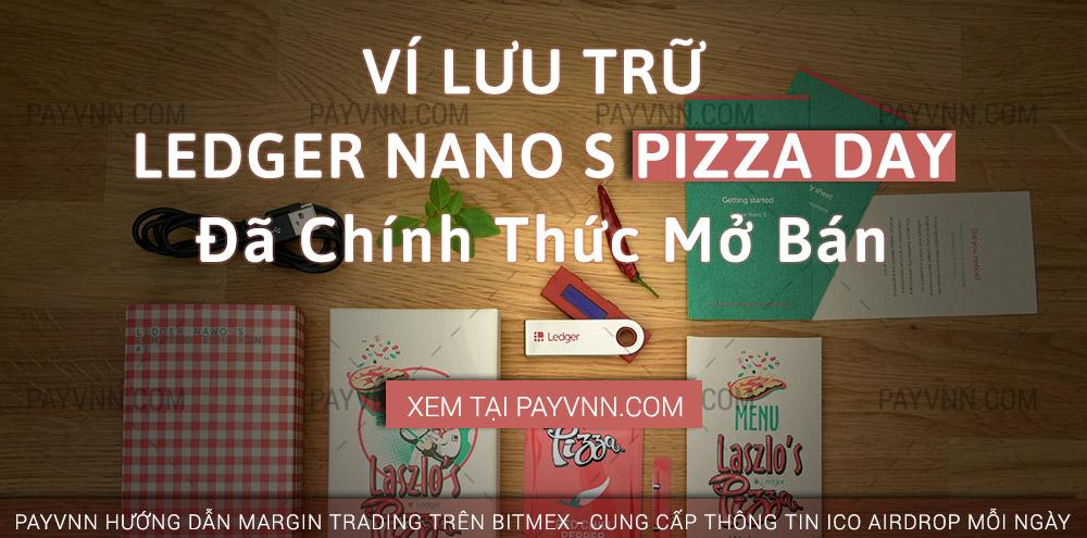 Ledger Nano S Phiên Bản Pizza Day Chính Thức Mở Bán