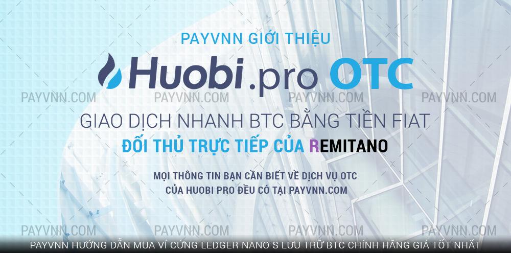 Huobi Pro OTC là gì?