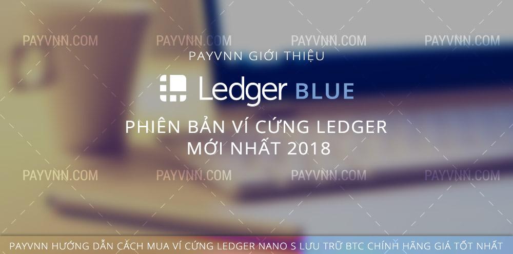 PayVNN Giới Thiệu Ví Cứng Ledger Blue