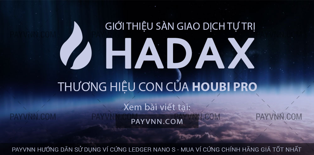 PayVNN giới thiệu sàn giao dịch HADAX