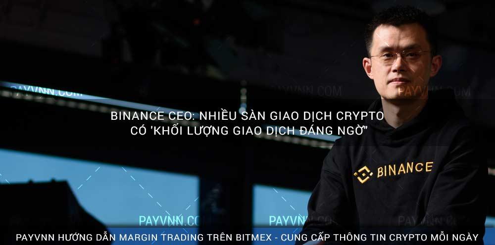 Binance CEO Nhiều Sàn Giao Dịch Crypto có Khối Lượng Giao Dịch Đáng Ngờ