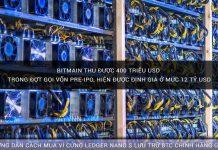 Bitmain thu được 400 triệu USD trong đợt gọi vốn Pre-IPO, hiện được định giá ở mức 12 tỷ USD