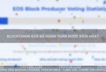 Blockchain EOS Đã Hoàn Toàn Được Kích Hoạt