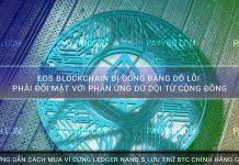 EOS Blockchain Bị Đóng Băng Do Lỗi Phải Đối Mặt Với Phản Ứng Dữ Dội Từ Cộng Đồng