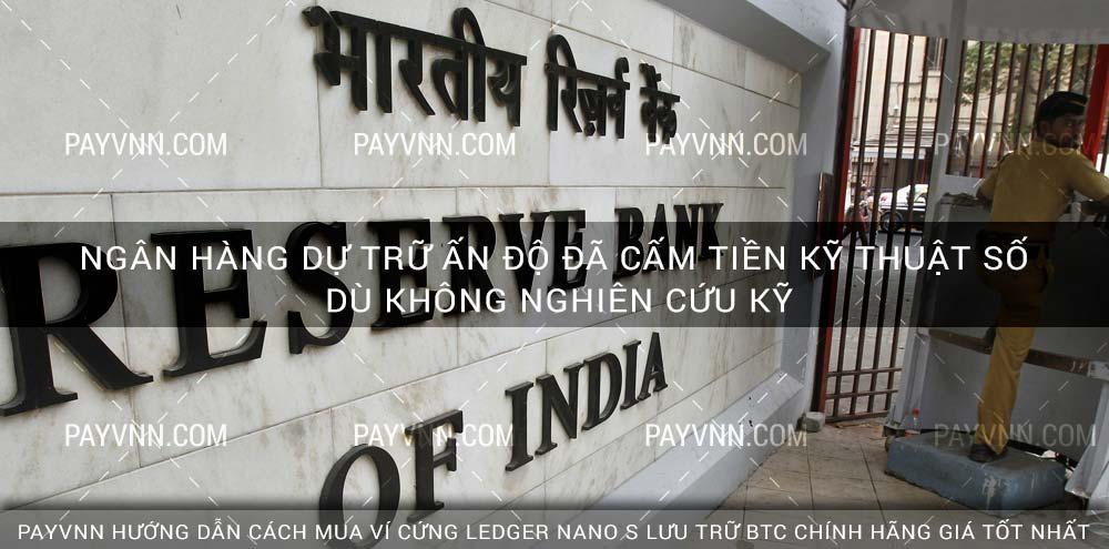 Ngân Hàng Dự Trữ Ấn Độ đã Cấm Tiền Kỹ Thuật Số Dù Không Nghiên Cứu kỹ