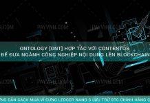 Ontology [ONT] hợp tác với Contentos để đưa ngành công nghiệp nội dung lên Blockchain
