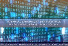 Tại sao các sàn giao dịch liên tục bị hack và Làm thế nào bảo vệ tài sản của bạn?