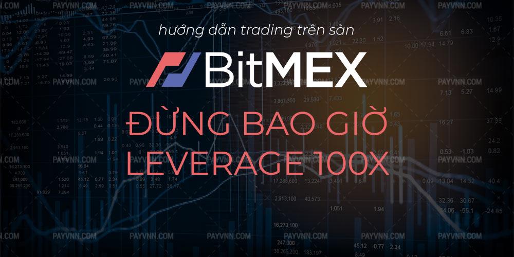 Bitmex Leverage 100x