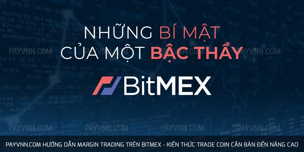 Những Bí Mật Của Một Bậc Thầy BitMEX | Payvnn